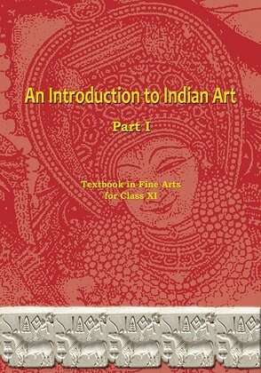 01: Chapter 1 / An Introduction to Indian Art Part-I